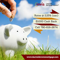 $1000 Cash Back Mortgage/Rates @2.25%