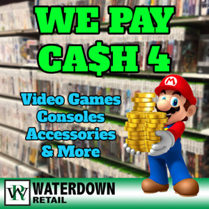 Waterdown Retail - WE PAY CASH FOR Used Video Games & Consoles