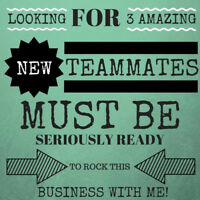 Looking for Amazing TEAm-mates!!