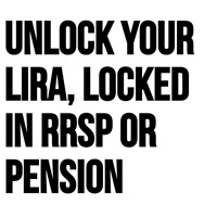 UNLOCK your PENSION or LIRA Get the Cash You Need