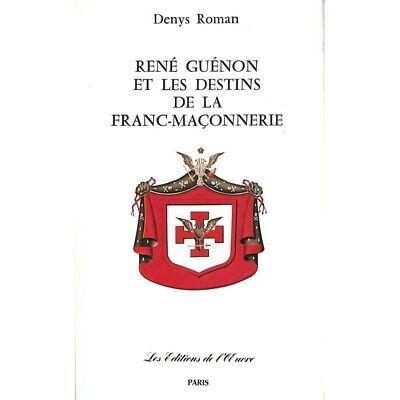 Roman (Denys) - René Guénon et les destins de la franc-maçonnerie.