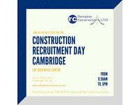 Looking for work in the Cambridgeshire area?? Reliable Contractors Construction Recruitment Days