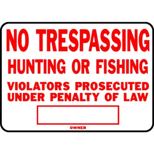 NO TRESPASSING HUNTING OR FISHING aluminum Metal SIGN 10 x 14 posted HY-KO SS-5