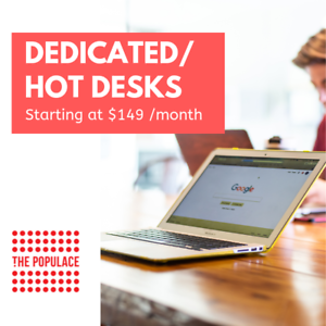 "The Populace | Drop-In ""Hot"" Desks & Dedicated Desk Rentals"