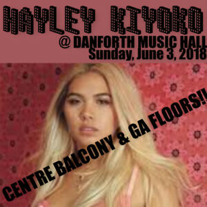HAYLEY KIYOKO @ DANFORTH  – CENTRE BALCONY TICKETS & GAFLOORS!