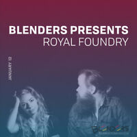 Blenders Present The Royal Foundry