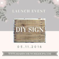 Shabby Chic Workshops- Make Your Own Rustic Sign!!