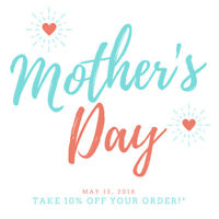 Happy Mother's Day- Take an ADDITIONAL 10% OFF all furniture!