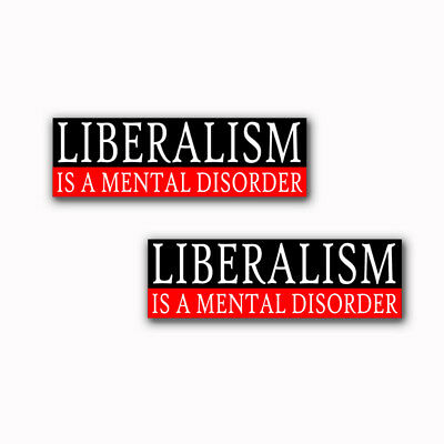 Mental Disorder Bumper Stickers (Liberalism is a Mental Disorder Conservative 2 Funny Bumper Stickers Decals)