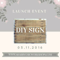 Shabby Chic Workshops- Make Your Own Rustic Sign!! Launch Event!