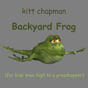 Backyard Frog (Kitt Chapman CD)