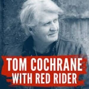 TOM COCHRANE @CASINO RAMA! AMAZING 9th ROW CNTRE FLR TIX & MORE!