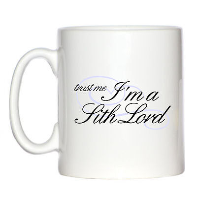 Trust Me I'm A Sith Lord 10oz Mug banite darth sci-fi fans wars NEW