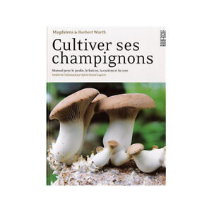 Livre: Cultiver ses champignons : manuel pratique (2016)