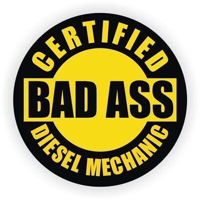 Certified Bad Ass Diesel Mechanic Hard Hat Helmet Sticker Decal Tool Chest Box