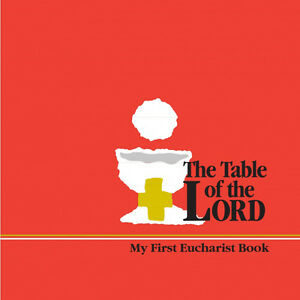 The Table of the Lord - Eucharist Preparation book (ages 6-8)
