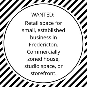 • WANTED • Retail Space for Local Established Business