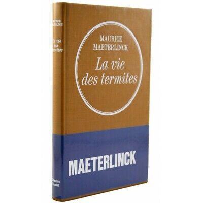 Maeterlinck (Maurice) - La Vie des termites.
