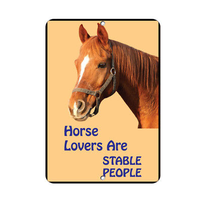 Horse Lovers Are Stable People Funny Quote Aluminum METAL Sign