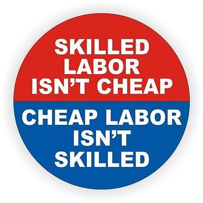 Skilled Labor Isnt Cheap...funny Hard Hat Welding Helmet Sticker Construction