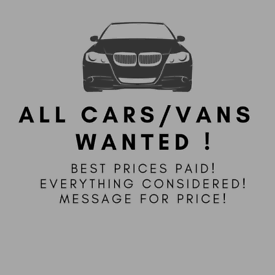All Cars Wanted ! Instant Cash!