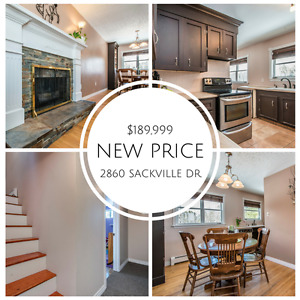 NEW PRICE ONLY $189,999 2860 Sackville Dr.