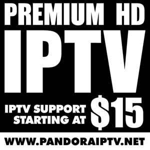 IPTV Service - HD Quality $15 - pandoraiptv.net