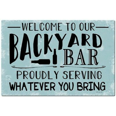 Welcome To Our Backyard Bar Metal Sign - Man Cave Sign Pool Sign - Bar Sign