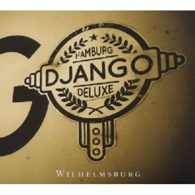 DJANGO DELUXE - WILHELMSBURG  CD NEU