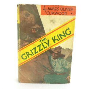 The Grizzly King Book James Oliver Curwood Antique Vintage 1918