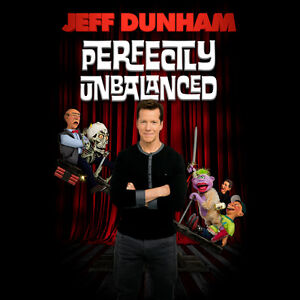 JEFF DUNHAM (Tickets 4 SALE!!!) Best Prices Guaranteed!!!