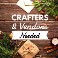 Crafters & Vendors Needed