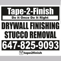 TAPE- 2 -FINISH Stucco Removal & Drywall Finishing