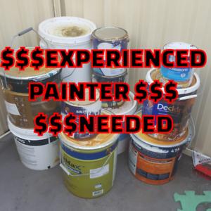 $$ EXPERIENCED PAINTER NEEDED $$