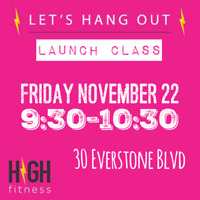 **FREE High Fitness Launch Class!**