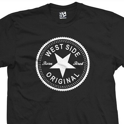 West Side Original Inverse T Shirt   Born And Bred In Made Tee   All Size Colors