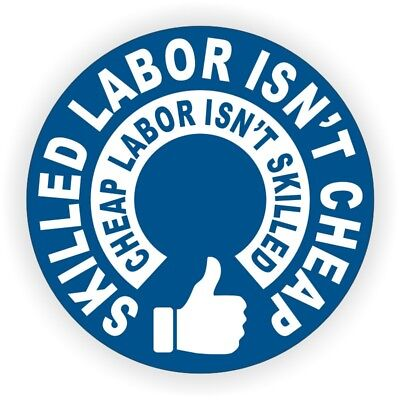Skilled Labor Isnt Cheap Hard Hat Sticker / Funny Helmet Decal Label Toolbox