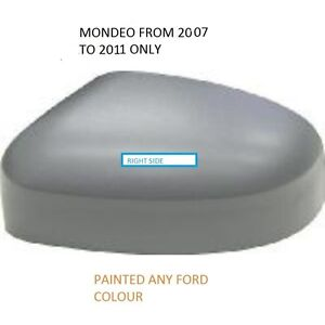 FORD MONDEO 2007 to 2011 WING MIRROR COVER RIGHT SIDE PAINTED ANY FORD COLOUR
