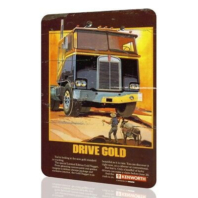 METAL SIGN KENWORTH Drive Gold Classic Poster Unique DRIVERS Truck Rusted