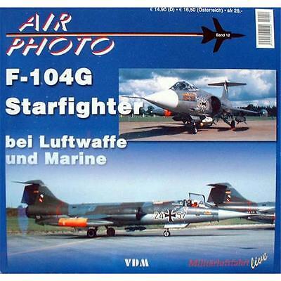 AIR PHOTO Band 12 - Starfighter bei Luftwaffe und Marine
