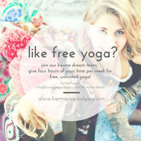 Like FREE YOGA? Join our Karma Yoga Calgary Dream Team Today!!!