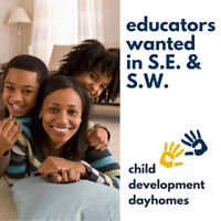 Dayhome Educators Wanted in S.E. and S.W.