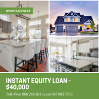 Instant Equity Loan up to $40,000 - No Appraisal, No Legal Fee