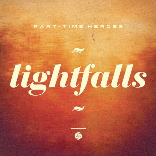 Part Time Heroes - Light Falls (CD)