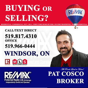 BUYING or SELLING? Need help? PAT COSCO |BROKER| (519)817-4310