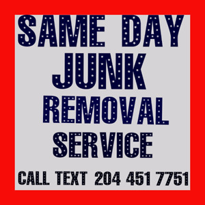 Same Day Junk Removal Service call/text 204- 451-7751