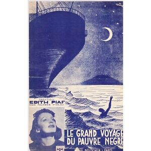 """LE GRAND VOYAGE DU PAUVRE NEGRE Chanté par PIAF Parole ASSO Musique Cloérec 1938 - France - Commentaires du vendeur : """"Occasion"""" - France"""