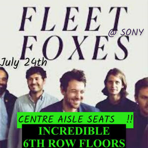 FLEET FOXES @ SONY–INCREDIBLE 6TH ROW FLOOR TICKETS & MORE!!!
