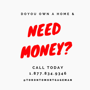 Do you own a home and need money?