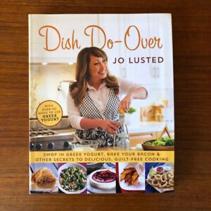 """""""Dish Do-Over"""" Healthy Cookbook by Jo Lusted"""